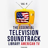 The Essential Television Soundtrack Library: American TV, Vol. 4 by Various Artists