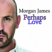 Play & Download Perhaps Love by Morgan James | Napster