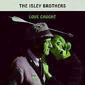 Love Caught von The Isley Brothers