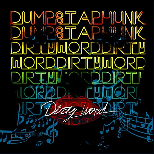 Dirty Word by Dumpstaphunk