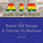 Play & Download (Not The) Same Old Songs: A Tribute to Motown by Various Artists | Napster