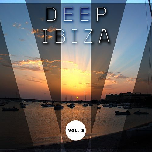Deep Ibiza, Vol. 3 by Various Artists