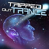 Play & Download Tripped out Trance by Various Artists | Napster