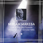 Play & Download Live at The OAU Summit, Accra, Ghana, October 1965 by Miriam Makeba | Napster