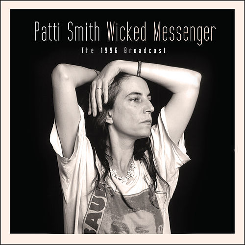 Wicked Messenger (Live) by Patti Smith