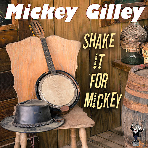 Play & Download Shake It for Mickey by Mickey Gilley | Napster