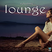 Play & Download Relaxing Lounge by Various Artists | Napster