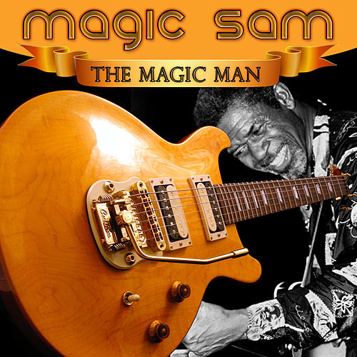 The Magic Man by Magic Sam