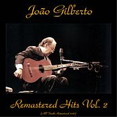 Remastered Hits, Vol. 2 (All Tracks Remastered) by João Gilberto