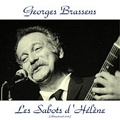 Play & Download Les sabots d'Hélène (Remastered 2016) by Georges Brassens | Napster