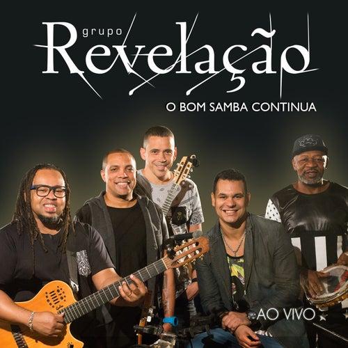 O Bom Samba Continua - Ao Vivo by Grupo Revelação