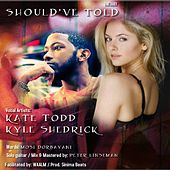 Should've Told (feat. Kyle Shedrick) by Kate Todd