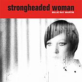 Play & Download Strongheaded Woman by Billie Ray Martin | Napster