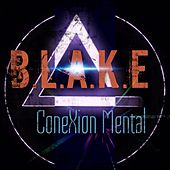 Play & Download ConeXion Mental by Blake | Napster