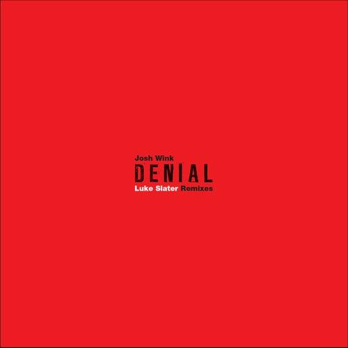 Play & Download Denial (Luke Slater Remixes) by Josh Wink | Napster