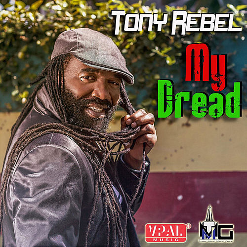 Play & Download My Dread by Tony Rebel | Napster
