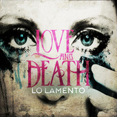 Play & Download Lo Lamento by Love + Death | Napster
