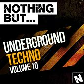 Nothing But... Underground Techno, Vol. 10 - EP by Various Artists