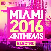 Miami 2016 Anthems: Electro - EP by Various Artists
