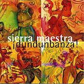 Play & Download Dundunbanza! by Sierra Maestra | Napster