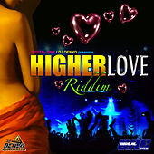 Higher Love Riddim by Various Artists