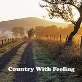 Play & Download Country with Feeling by Various Artists | Napster