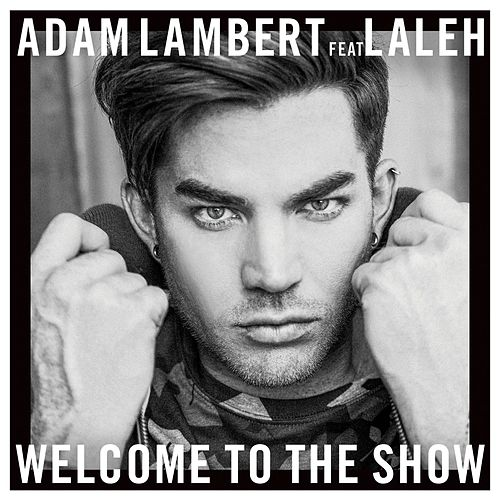 Play & Download Welcome To The Show (feat. Laleh) by Adam Lambert | Napster