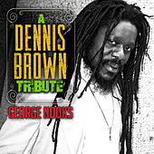 Play & Download A Dennis Brown Tribute by George Nooks | Napster