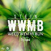 Play & Download WWMB (Weed Weh Mi Bun) - Single by Stein | Napster