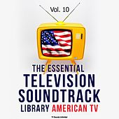 The Essential Television Soundtrack Library: American TV, Vol. 10 by Various Artists