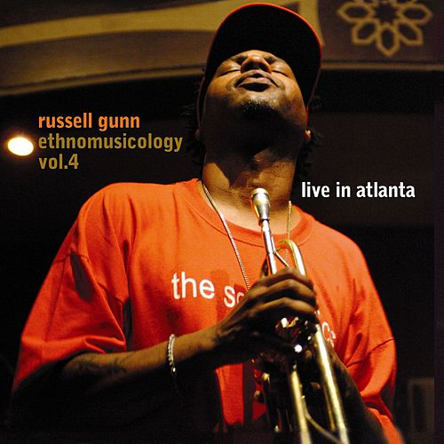 Play & Download Ethnomusicology Vol. 4 - Live in Atlanta by Russell Gunn | Napster