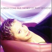 Play & Download A Dream Come True: The Best of Trudy Desmond by Trudy Desmond | Napster