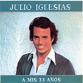 Play & Download A Mis 33 Anos by Julio Iglesias | Napster