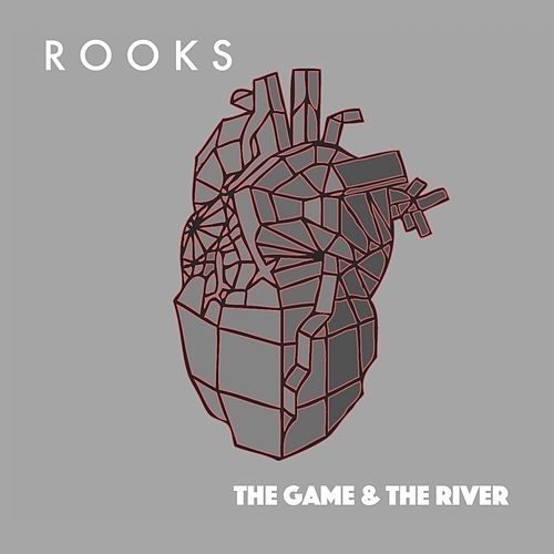 Play & Download The Game & The River by The Rooks | Napster