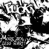 Play & Download More Sex Less War by F.U.C.K | Napster