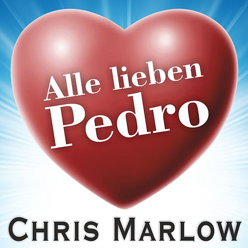 Play & Download Alle lieben Pedro by Chris Marlow | Napster