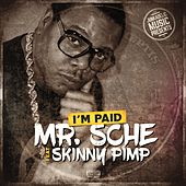 Play & Download I'm Paid by Mr. Sche | Napster