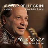 Play & Download Folk Songs (Obras de Leo Brouwer) by Víctor Pellegrini | Napster