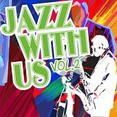 Play & Download Jazz with Us, Vol. 2 by Various Artists | Napster