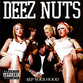 Rep Your Hood by Deez Nuts