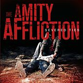 Play & Download Severed Ties by The Amity Affliction | Napster