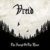 Play & Download The Sound of the River by Vreid (2) | Napster
