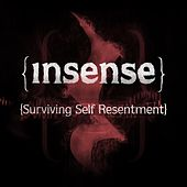 Play & Download Surviving Self Resentment by Insense | Napster