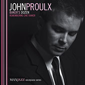 Play & Download Baker's Dozen by John Proulx | Napster