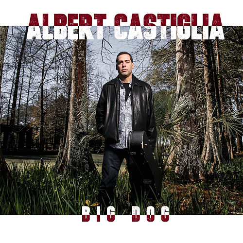 Big Dog by Albert Castiglia