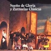 Play & Download Sueño de Gloria y Zarzuelas Clásicas by Various Artists | Napster