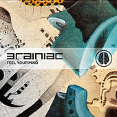 Play & Download Feel Your Mind by Brainiac | Napster