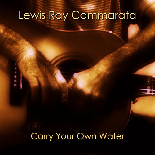 Play & Download Carry Your Own Water by Lewis Ray Cammarata | Napster