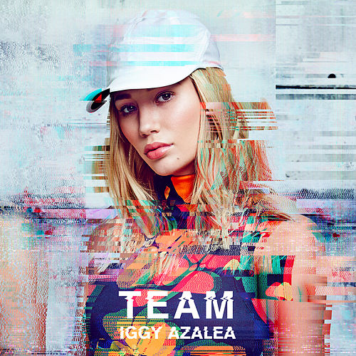 Play & Download Team by Iggy Azalea | Napster