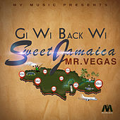 Gi Wi Back Wi Sweet Jamaica - Single by Mr. Vegas